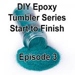 Episode 3 | DIY Epoxy Tumbler Series Start to Finish |How to Ombre Fine and Chunky Glitter Tumbler