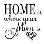Free Download - Home is Where Your Mom is