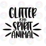 Glitter is My Spirit Animal
