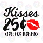 Kisses 25 Cents Free for Mommy