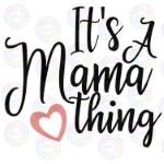 A Mama Thing