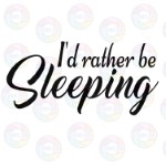 Rather Be Sleeping