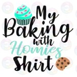 Baking with Homies