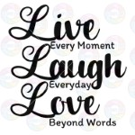 Live Laugh Love 01
