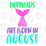 Mermaids are Born in August