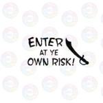 Enter at Ye Own Risk