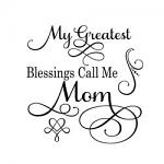 Free Download - My Greatest Blessings Call Me Mom