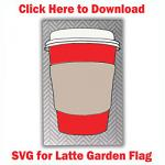 Latte Garden Flag SVG Files
