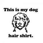 Free Download - This is my Dog Hair Shirt