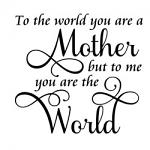 Free Download - To the World You are a Mother