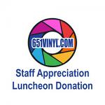 Donate $1 to the 651VINYL® Staff Appreciation Luncheon