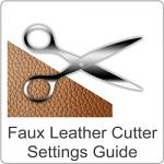 Faux Leather Cut Settings Guide