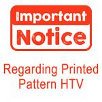 Important Information Regarding Printed Pattern HTV